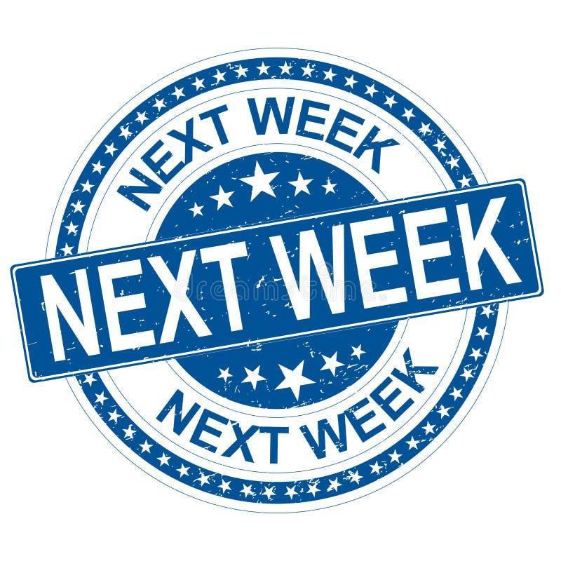 Την επόμενη εβδομάδα μπλε στρογγυλή βρώμικη σφραγίδα με τα αστέρια ελεύθερη απεικόνιση δικαιώματος