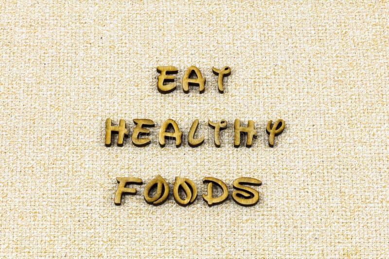 Φάτε τον υγιή letterpress υγείας διατροφής τροφίμων οργανικό φρέσκο τύπο στοκ φωτογραφίες