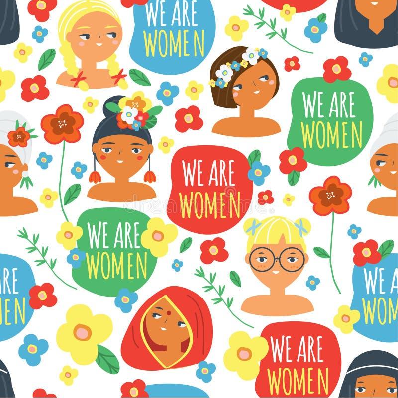 Πρόσωπα και σύνθημα γυναικών είμαστε γυναίκες Σχέδιο Seampless με τα θηλυκά των διαφορετικών υπηκοοτήτων, λουλούδια Υπόβαθρο, τυπ διανυσματική απεικόνιση