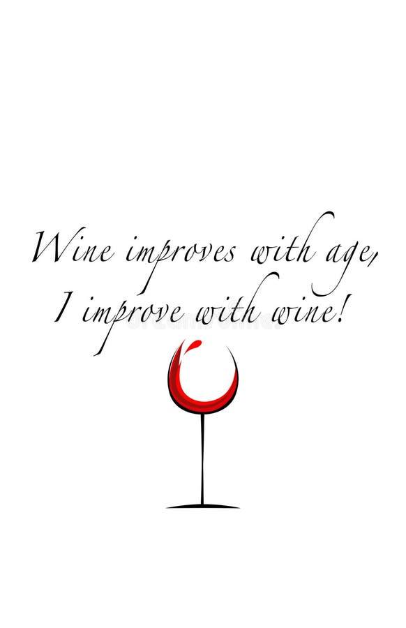 Вино улучшает с возрастом, я улучшает с вином стоковые изображения
