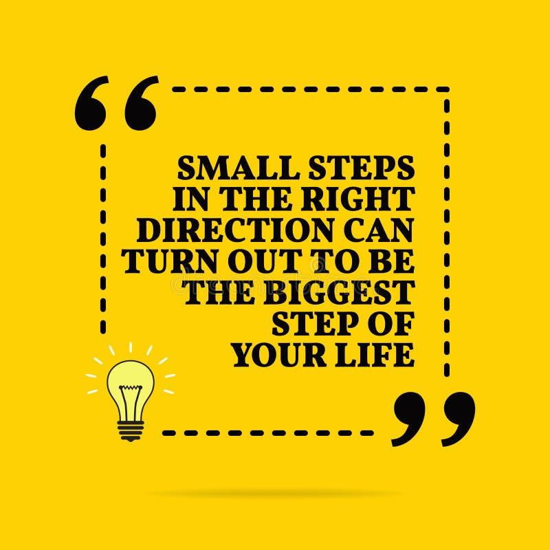 Вдохновляющая мотивационная цитата Небольшие шаги в правильное направление могут повернуть вне для того чтобы быть самым большим  иллюстрация вектора