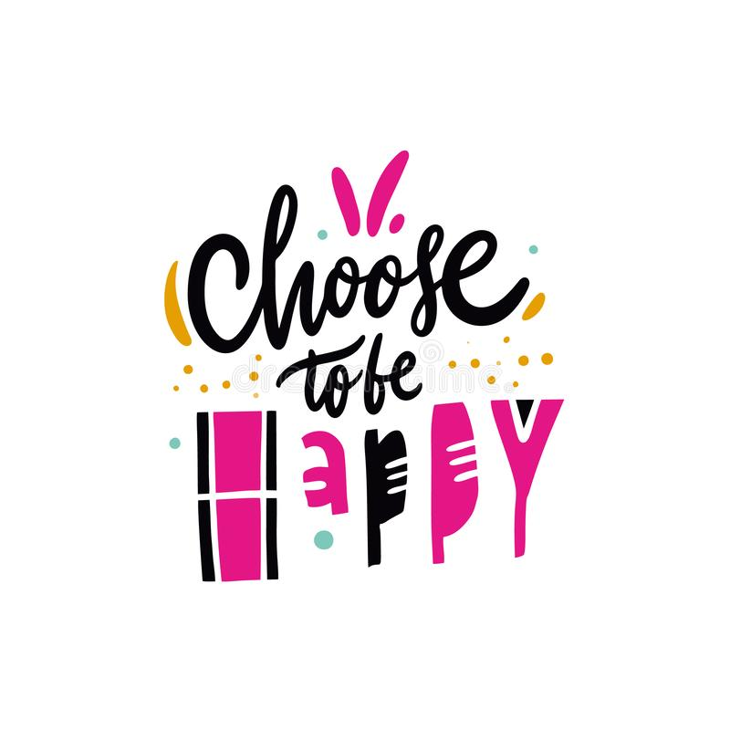 Выберите быть счастливой фразой Иллюстрация и литерность вектора руки вычерченные Тип шаржа Изолировано на предпосылке бесплатная иллюстрация
