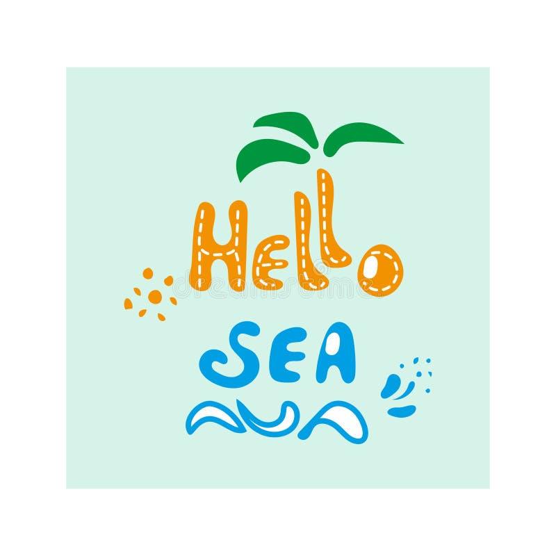 Здравствуйте! море Настроение остатков, моря, солнца, пляжа, ладони Плоские иллюстрация и каллиграфия вектора бесплатная иллюстрация