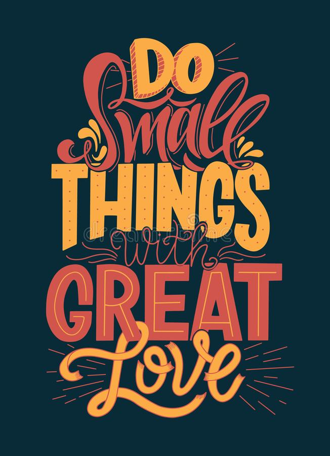 Do Small Things With Great Love Hand Drawn Typography Poster. Vector Lettering Inscription. Motivational Quote. stock illustration