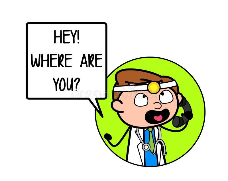 Сердитый доктор Talking мультфильма на концепции вектора телефона спрашивая где вы иллюстрация вектора