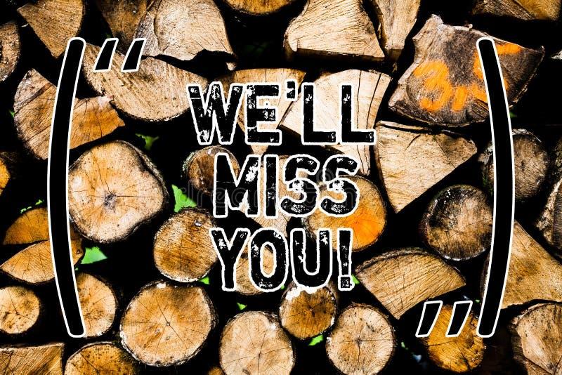 Слово писать тексту мы Ll скучаем по вам Концепция дела для идти чувствовать грустный потому что вы выходите любя сообщение дерев стоковое изображение