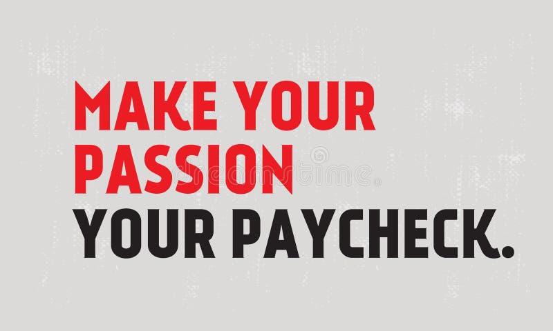 Сделайте вашей страстью вашу цитату мотивации зарплаты иллюстрация штока