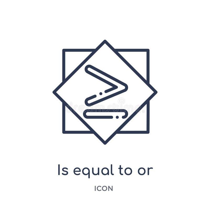 равный к или больше чем значку от собрания плана знаков Тонкая линия равна к или больше чем значок изолированный на белизне иллюстрация штока