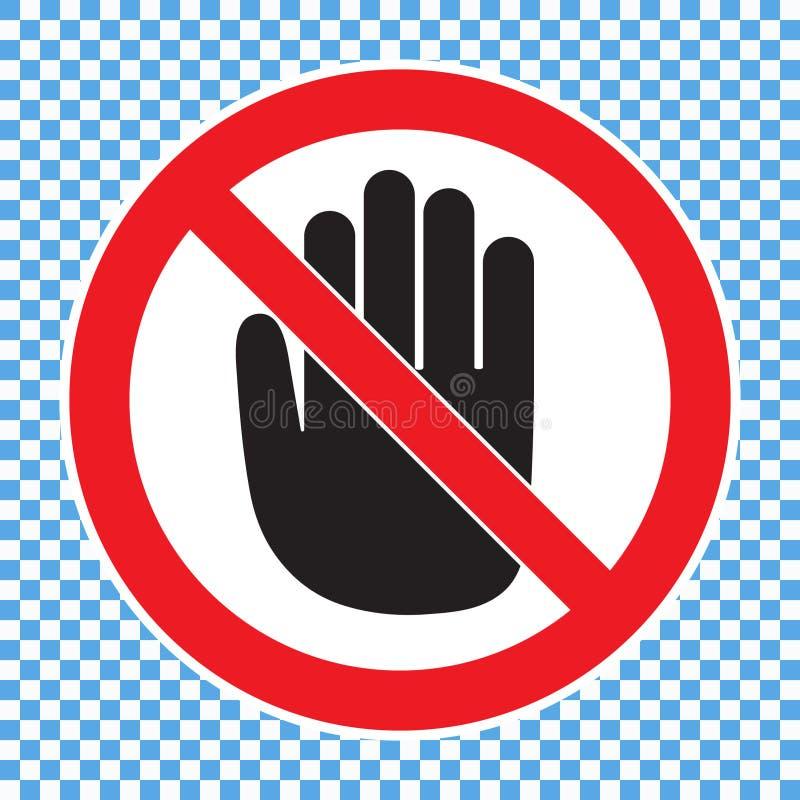 Übergeben Sie verbotenes Zeichen, keinen Eintritt, berühren Sie sich nicht, drücken Sie nicht, außerhalb der Grenzen vektor abbildung