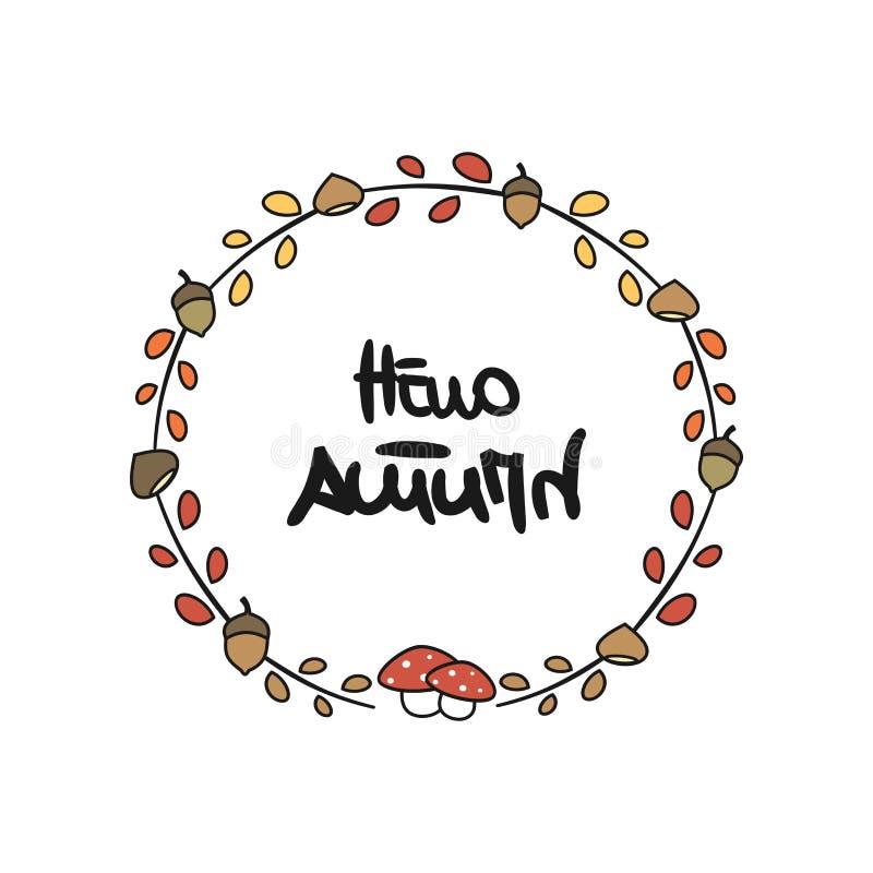 Ślicznej kreskówki wektorowa ilustracja z jesieni ręką rysującą Cześć piszący list tekst dekorował wiankiem z liśćmi, acorns, kas ilustracji