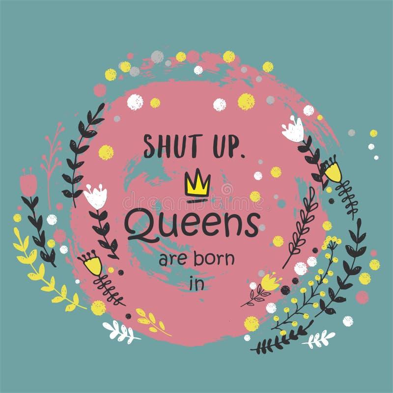 Śliczny zwrota queens jest urodzony wewnątrz z ręką rysującą koronuje i kwiaty ilustracji