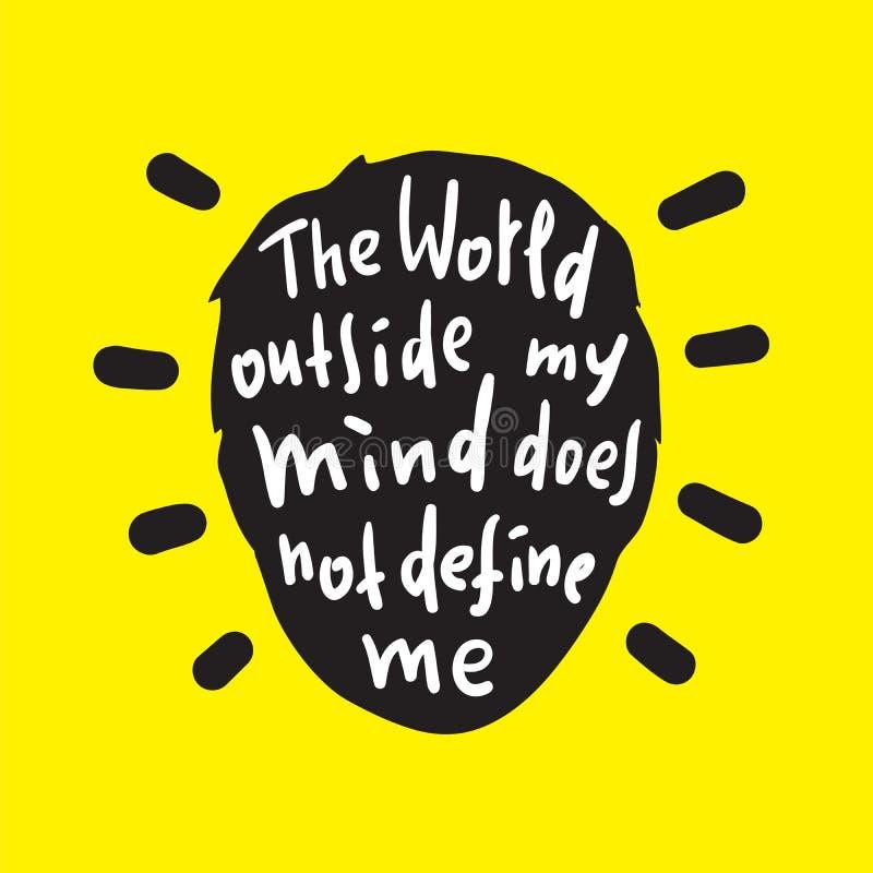 Świat na zewnątrz mój umysłu no definiuje ja - inspiruje i motywacyjna wycena ilustracji