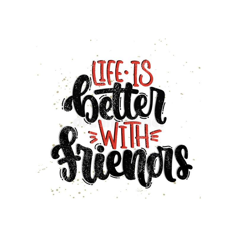 Życie jest Lepszy z przyjaciółmi fotografia stock