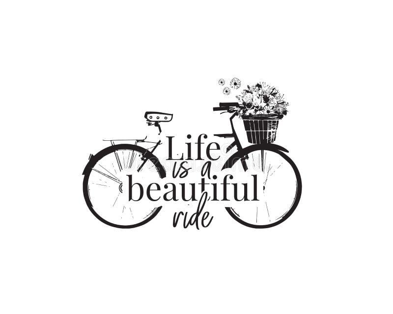 Życie jest Pięknym przejażdżką, Ścienni Decals, życie wyceny, rower z kwiatu wektorem, Plakatowy projekt odizolowywający na biały ilustracja wektor