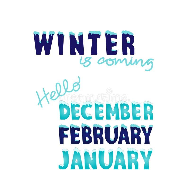 Έρχεται ο χειμώνας και έρχεται ο Δεκέμβριος, ο Ιανουάριος, ο Φεβρουάριος ο πάγος με χιόνι στην κορυφή για εποχιακή, χριστουγεννιά απεικόνιση αποθεμάτων