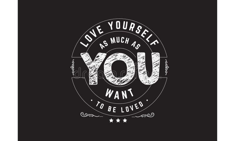 Αγάπη οι ίδιοι τόσο πολύς όπως θέλετε να αγαπηθείτε ελεύθερη απεικόνιση δικαιώματος