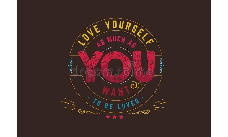 Αγάπη οι ίδιοι τόσο πολύς όπως θέλετε να αγαπηθείτε απεικόνιση αποθεμάτων