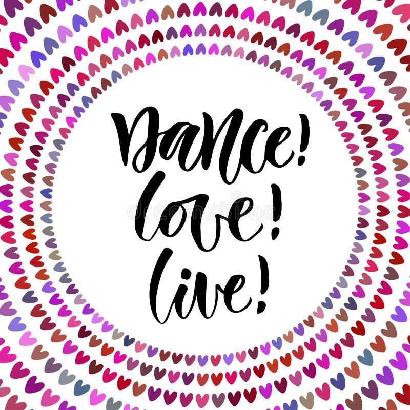 Αγάπη χορού ζωντανή Εμπνευσμένο απόσπασμα στο σύγχρονο ύφος καλλιγραφίας Γράφοντας αφίσα ή ευχετήρια κάρτα για το κόμμα απεικόνιση αποθεμάτων