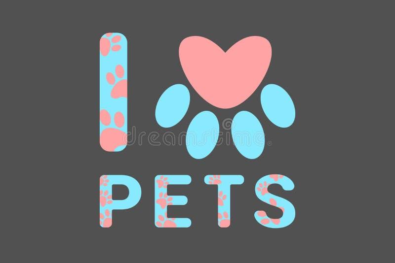 Αγαπώ το μπλε κείμενο κατοικίδιων ζώων με τις ρόδινες τυπωμένες ύλες ποδιών σκυλιών ή γατών Τυπογραφία με τη ζωική τυπωμένη ύλη π διανυσματική απεικόνιση