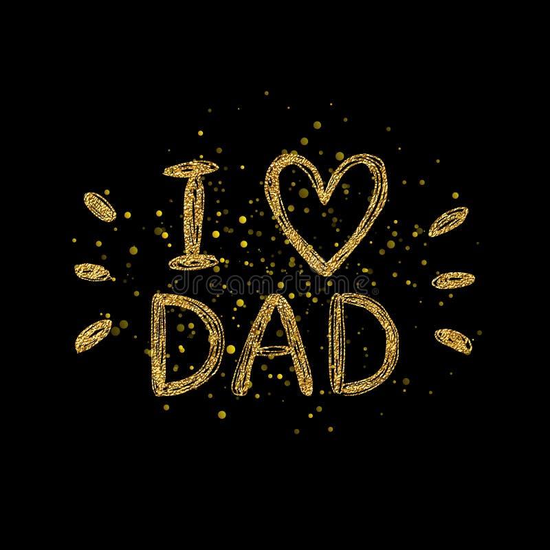 Αγαπώ το χρυσό κείμενο μπαμπάδων - ο χρυσός ακτινοβολεί γράφοντας με το λαμπρό ψεκασμό απεικόνιση αποθεμάτων