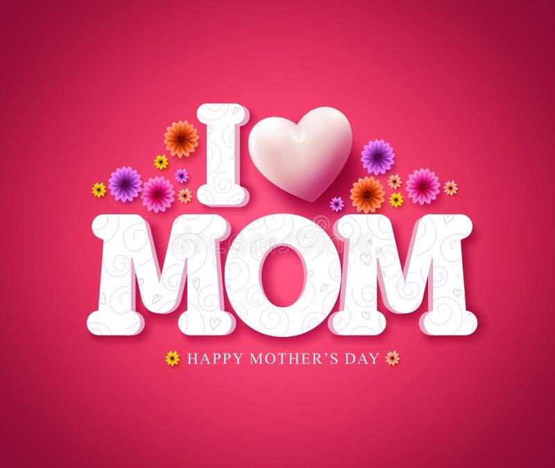Αγαπώ mom τη ευχετήρια κάρτα κειμένων στο τρισδιάστατο διάνυσμα για την ημέρα μητέρων ` s απεικόνιση αποθεμάτων