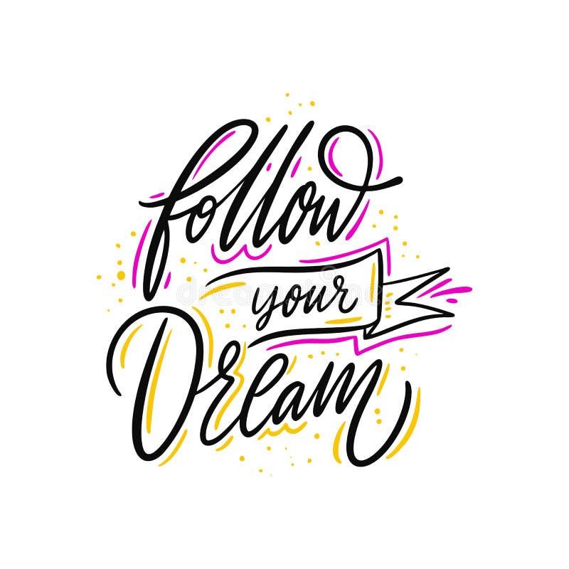Ακολουθήστε το όνειρό σας E r ελεύθερη απεικόνιση δικαιώματος