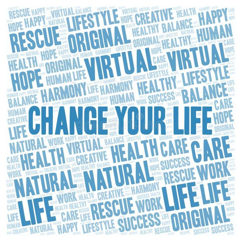 Αλλάξτε το σύννεφο λέξης ζωής σας ελεύθερη απεικόνιση δικαιώματος