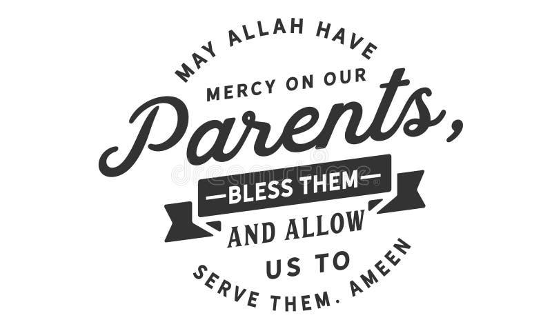 Αλλάχ Μαΐου έχει το έλεος στους γονείς μας, τους ευλογεί και επιτρέπει σε μας για να τους εξυπηρετήσει απεικόνιση αποθεμάτων