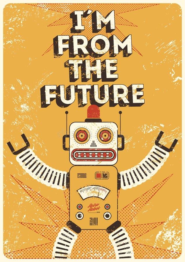 αναδρομικό ρομπότ Εκλεκτής ποιότητας αφίσα στο ύφος grunge είμαι από το μέλλον επίσης corel σύρετε το διάνυσμα απεικόνισης διανυσματική απεικόνιση