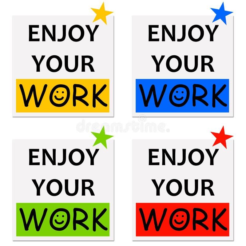 Απολαύστε την εργασία σας απεικόνιση αποθεμάτων