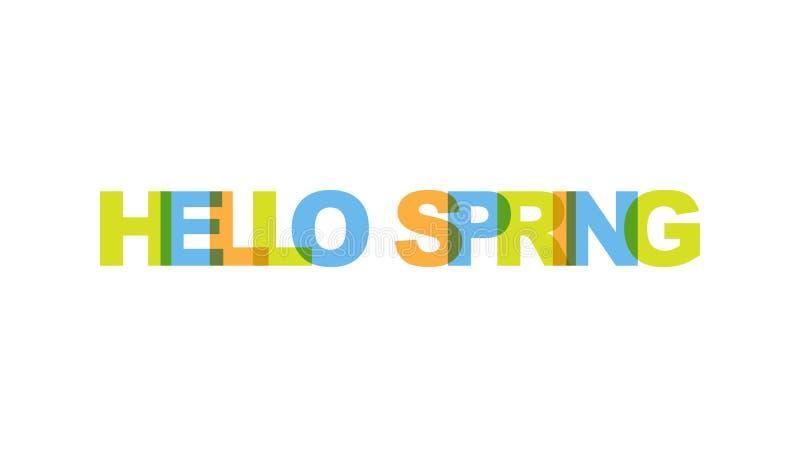 Γειά σου άνοιξη, χρώμα επικάλυψης φράσης καμία διαφάνεια Έννοια του απλού κειμένου για την αφίσα τυπογραφίας, σχέδιο αυτοκόλλητων διανυσματική απεικόνιση
