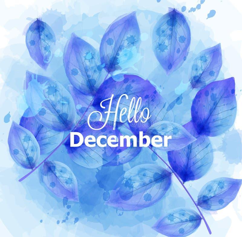 Γειά σου κάρτα Δεκεμβρίου με το μπλε διάνυσμα φύλλων Όμορφες συστάσεις σχεδίου χειμερινού watercolor ελεύθερη απεικόνιση δικαιώματος