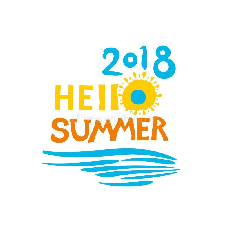 Γειά σου καλοκαίρι 2018 Γραφικές επιγραφές με τον ήλιο και το νερό διανυσματική απεικόνιση