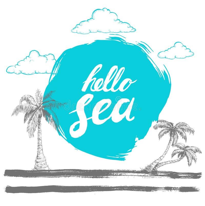 Γειά σου μαύρη γραπτή χέρι φράση θάλασσας στο τυποποιημένο μπλε υπόβαθρο με συρμένες τις χέρι παλάμες καλλιγραφία Θάλασσα μελανιο διανυσματική απεικόνιση