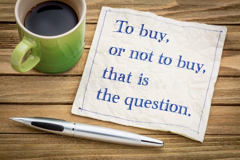 Για να αγοράσει, ή όχι ερώτηση στοκ εικόνες με δικαίωμα ελεύθερης χρήσης