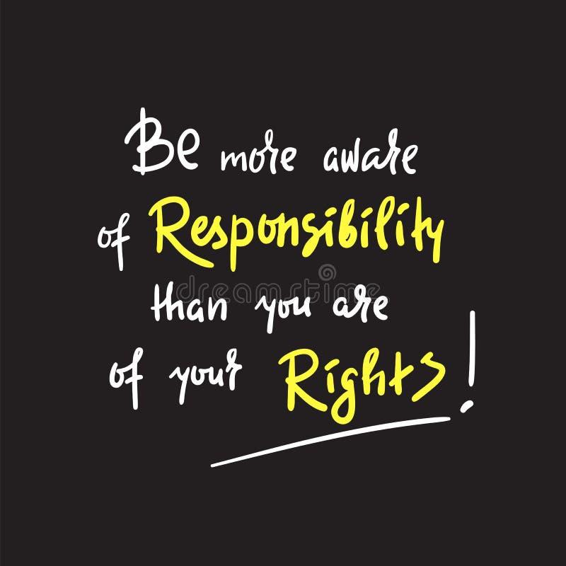 Γνωρίζτε την ευθύνη από είστε δικαιωμάτων σας - εμπνεύστε και κινητήριο απόσπασμα στοκ εικόνα