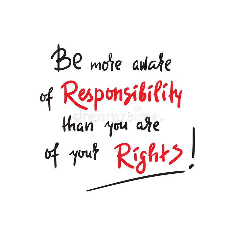 Γνωρίζτε την ευθύνη από είστε δικαιωμάτων σας - εμπνεύστε και κινητήριο απόσπασμα Συρμένη χέρι όμορφη εγγραφή Prin στοκ φωτογραφίες