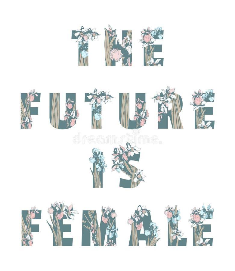 Γράφοντας τη φεμινιστική μπλούζα αδελφότητας τυπώστε το ΜΕΛΛΟΝ ΕΙΝΑΙ ΘΗΛΥΚΑ κοριτσιών γυναικών λουλούδια άνοιξη σχεδίων δύναμης σ απεικόνιση αποθεμάτων
