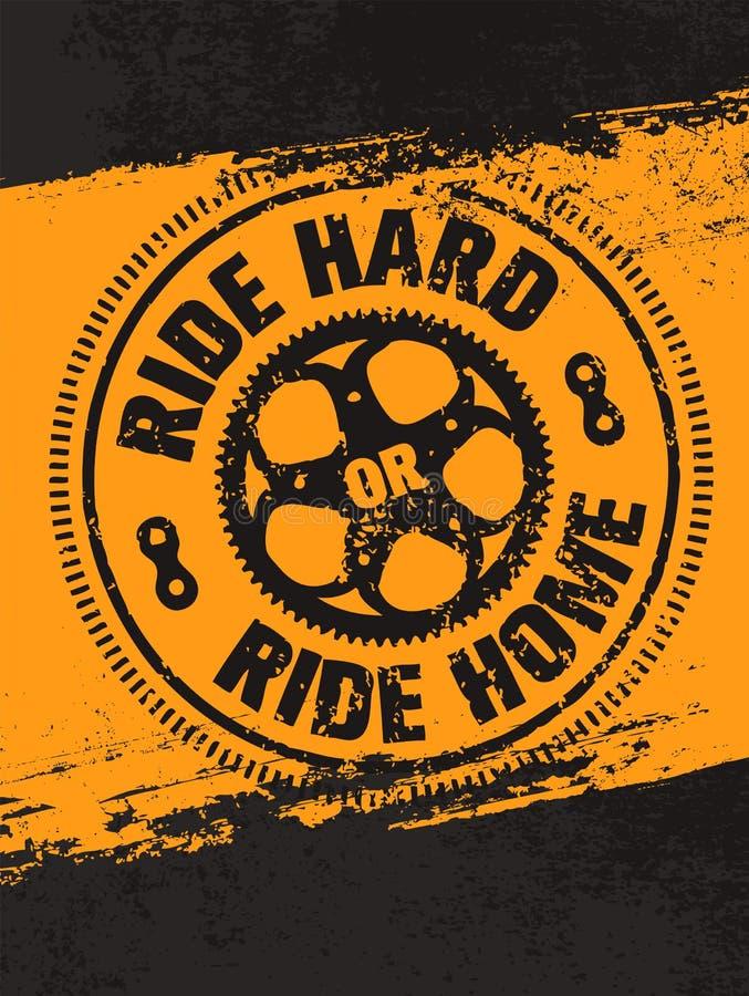 Γύρος σκληρός ή σπίτι γύρου Δημιουργικό διανυσματικό έμβλημα αποσπάσματος κινήτρου ποδηλάτων στενοχωρημένο στο Grunge υπόβαθρο ελεύθερη απεικόνιση δικαιώματος