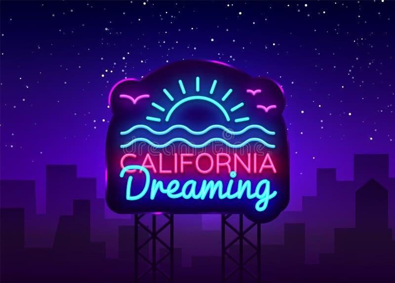Διάνυσμα σημαδιών νέου Καλιφόρνιας Να ονειρευτεί Καλιφόρνιας σημάδι νέου προτύπων σχεδίου, θερινό ελαφρύ έμβλημα, πινακίδα νέου,  διανυσματική απεικόνιση