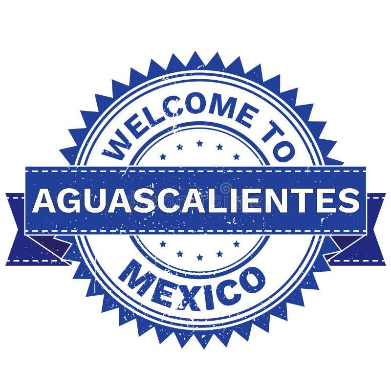 Διάνυσμα της ΥΠΟΔΟΧΗΣ στη χώρα ΜΕΞΙΚΌ πόλεων AGUASCALIENTES γραμματόσημο sticker Ύφος Grunge EPS8 απεικόνιση αποθεμάτων