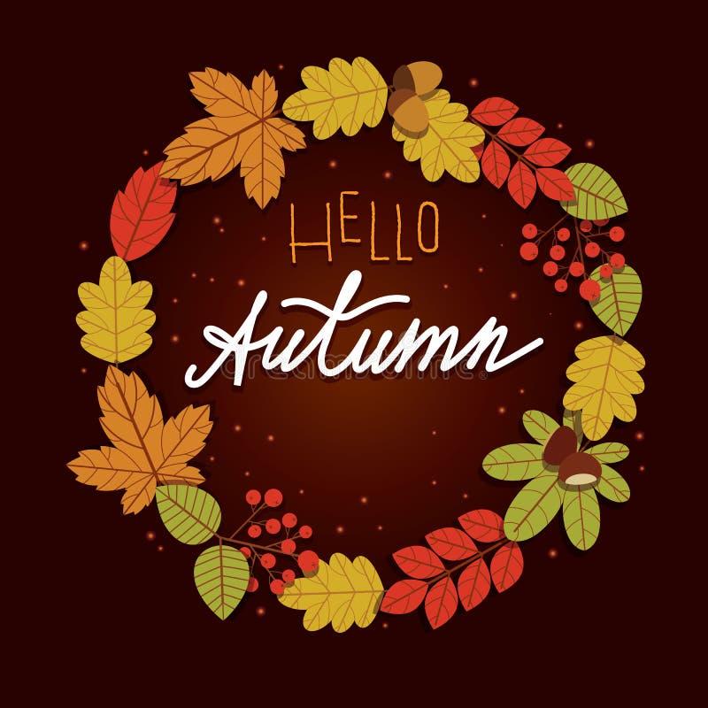 Διανυσματική ζωηρόχρωμη απεικόνιση του στεφανιού από τα φύλλα με γειά σου την επιγραφή φθινοπώρου απεικόνιση αποθεμάτων