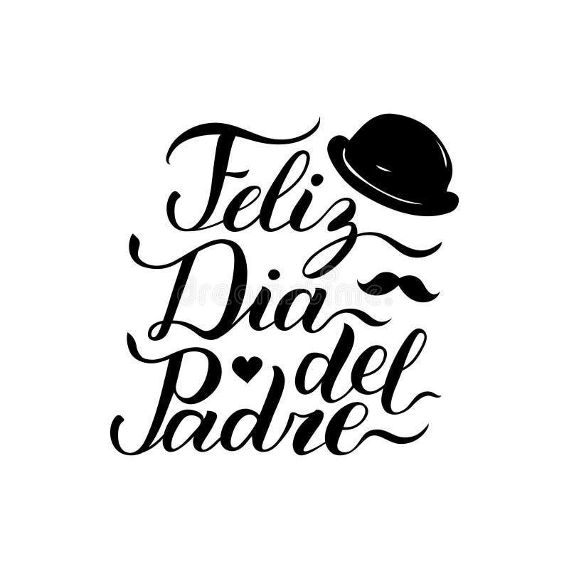 Διανυσματική καλλιγραφία Feliz Dia Del Padre, μεταφρασμένη ευτυχής ημέρα πατέρων για τη ευχετήρια κάρτα, την εορταστική αφίσα κ.λ διανυσματική απεικόνιση