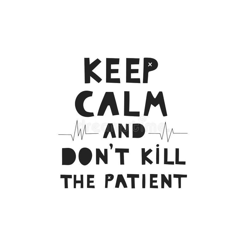 Διατηρήστε την ηρεμία σας και μην σκοτώσετε το χέρι του διανύσματος του ασθενούς, σχεδιασμένο με γράμματα διανυσματική απεικόνιση