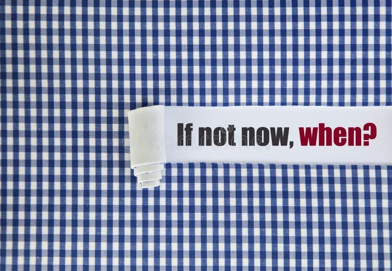 Εάν όχι τώρα, πότε; στοκ εικόνα με δικαίωμα ελεύθερης χρήσης