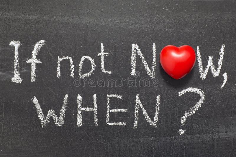 Εάν όχι τώρα, όταν στοκ εικόνα