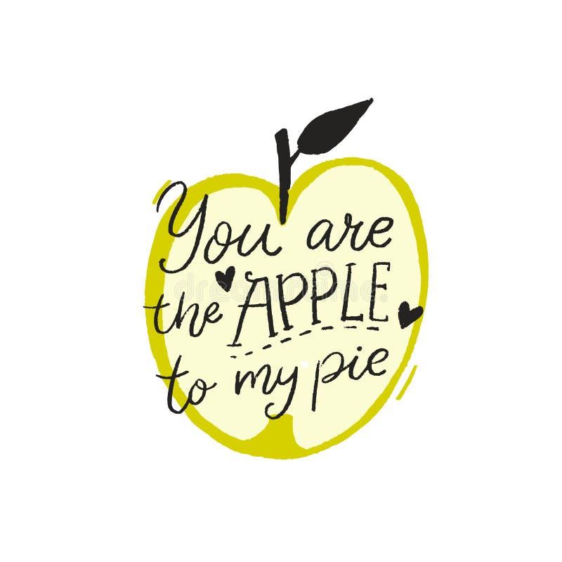 Είστε το μήλο στην πίτα μου Αστείο ρομαντικό απόσπασμα, χειρόγραφη επιγραφή και συρμένη χέρι απεικόνιση των φρούτων μήλων ελεύθερη απεικόνιση δικαιώματος
