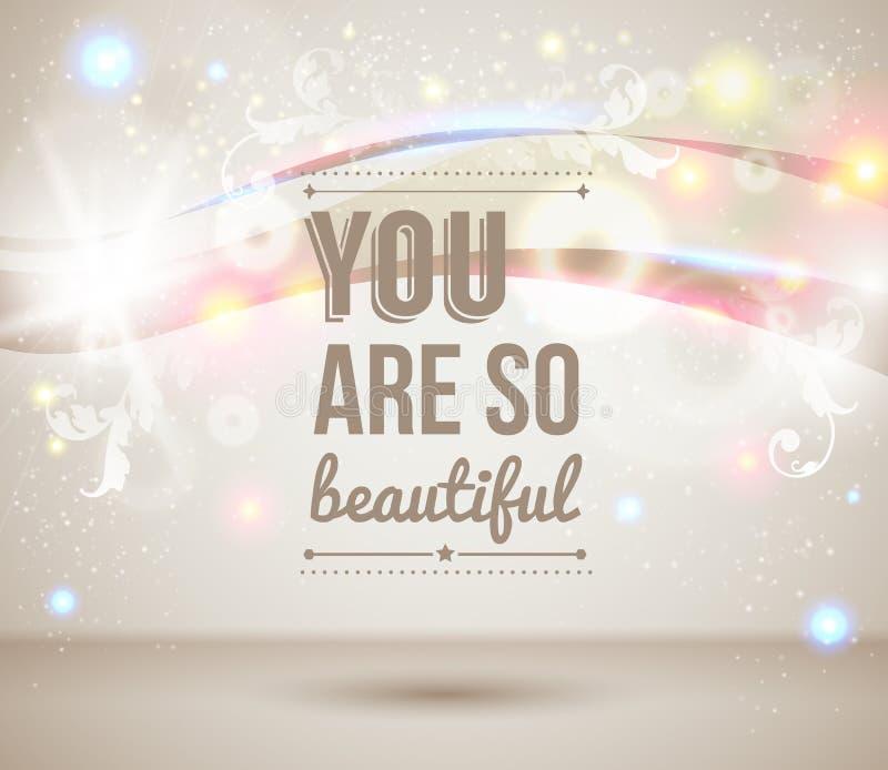 Είστε τόσο όμορφοι. Ελαφριά αφίσα δραστηροποίησης. απεικόνιση αποθεμάτων