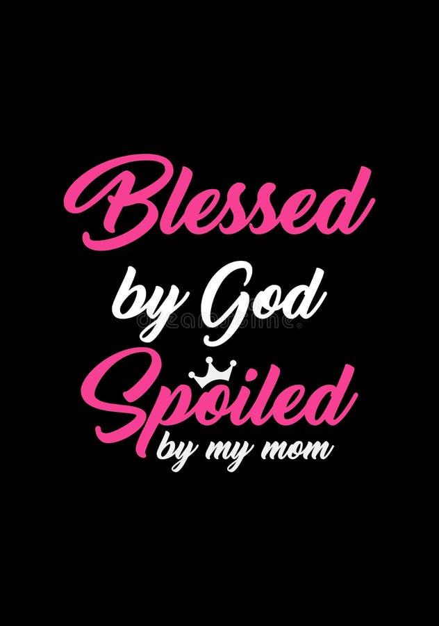 Εγγραφή Βίβλων Χριστιανική τέχνη Ευλογημένος από το Θεό από που χαλά το mom μου ελεύθερη απεικόνιση δικαιώματος