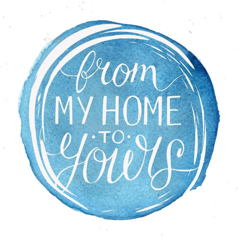 Εγγραφή χεριών από το σπίτι μου σε δικοί σας στο μπλε υπόβαθρο watercolor διανυσματική απεικόνιση
